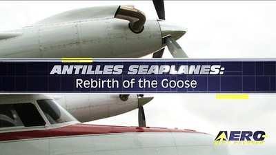 Aero-TV: Antilles Seaplanes -- Rebirth Of The Goose   Aero-News Network